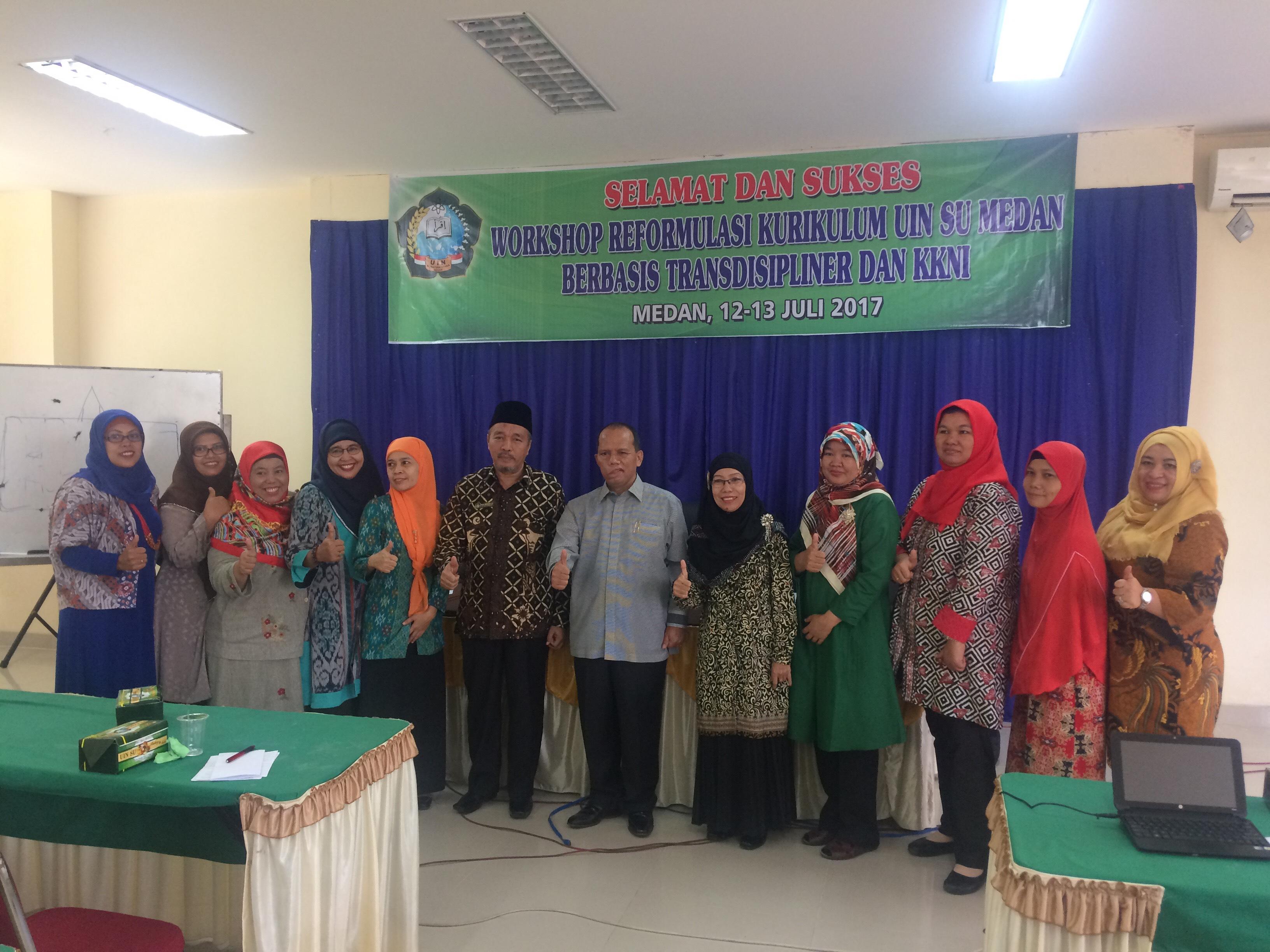 Workshop Reformulasi Kurikulum UIN Sumatera Utara Medan Berbasisi Transdisipliner dan KKNI